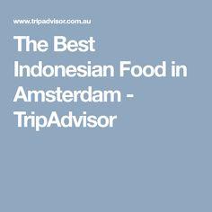 The Best Indonesian Food in Amsterdam - TripAdvisor