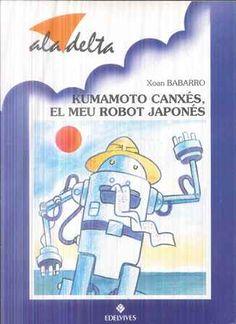 Kumamoto Canxés, el meu robot japonés / Xoan Babarro González ; il·lustrat per Pepe Carreiro - Saragossa : Edelvives, D.L. 1995