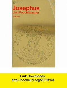 Josephus (9780689703454) Lion Feuchtwanger, Willa Muir, Edwin Muir , ISBN-10: 0689703457  , ISBN-13: 978-0689703454 ,  , tutorials , pdf , ebook , torrent , downloads , rapidshare , filesonic , hotfile , megaupload , fileserve