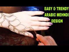 ARABIC MEHNDI DESIGN TUTORIAL || EASY AND TRENDY MEHNDI DESIGN - YouTube