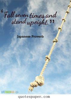 Fall seven times and stand up eight.Maybe you also like these:Best Life QuotesLove Quotes For HimInspirational Sports Quotes [Read More…]