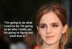 Ich werde tun, was ich tun will. Ich werde sein, wer ich wirklich bin. Ich werde herausfinden, was das ist.