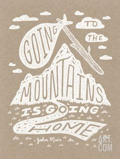 Going to the Mountains is Going Home Illustrated John Muir Quote Silkscreen Print. John Muir Quotes, Nature Quotes, Forest Quotes, Silk Screen Printing, Going Home, Travel Quotes, Hiking Quotes, Mood, The Great Outdoors