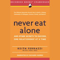 Never Eat Alone: And Other Secrets to Success, One Relationship...: Never Eat Alone: And Other Secrets to Success, One… #Business