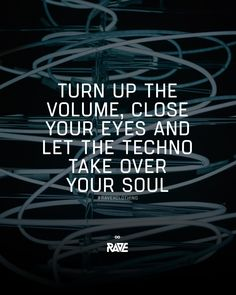 Let the Techno take over your soul 🌚🙏 recover deleted photos android 2020 Edm Quotes, Rave Quotes, Drug Quotes, Music Quotes, Soul Music, Music Is Life, Recover Deleted Photos, Over It Quotes, Rave Music