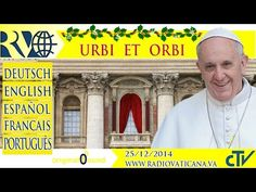 VATICAN   #PopeFrancis   Christmas Message and Urbi et Orbi blessing - 2014.12.25 - YouTube
