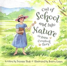 """Read """"Out of School and Into Nature The Anna Comstock Story"""" by Suzanne Slade available from Rakuten Kobo. This picture book biography examines the life and career of naturalist and artist Anna Comstock who defied . Constellations In The Sky, Book Finder, Nature Secret, Earth Book, Mighty Girl, Trade Books, Merian, Nature Study, Teaching Science"""