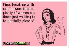 Fine break up with me - http://jokideo.com/fine-break-up-with-me/