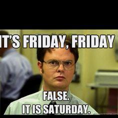 FALSE. It is Monday.