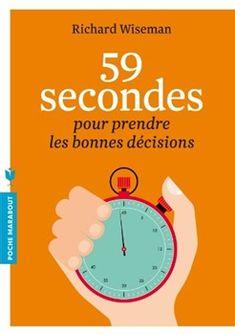 59 secondes pour prendre les bonnes décisions Books To Read, My Books, Leadership, Decision, Encouragement, Finance, Positivity, How To Plan, Reading