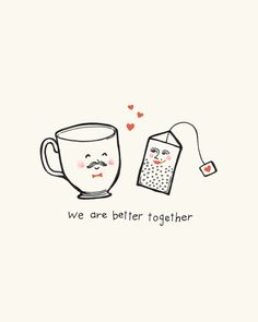 Teacup and teabag - we are better together l WWW.TEAWICK.COM - @Teawick