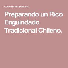 Preparando un Rico Enguindado Tradicional Chileno. Schnapps, Liqueurs, Homemade Liquor, Chilean Recipes, Traditional