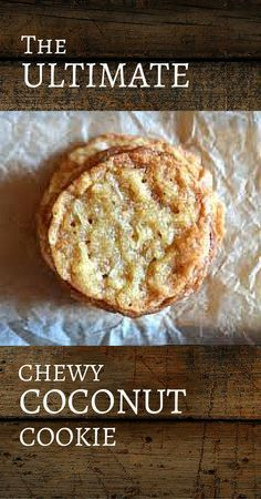 Truly the ULTIMATE chewy coconut cookies. I like cookies and I like coconut - but this is cookie is totally unreal. It's just delicious and chewy in all the right ways.