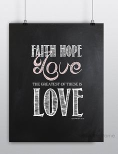 Faith Hope Love, The Greatest is Love 1 Corinthians 13:13. Bible Verse Printable, Instant download, Valentines, Chalkboard, Pink and White on Etsy, $5.00