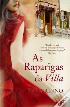 As Raparigas da Vila, Nicky Pellegrino  http://leituras-do-instante.blogspot.pt/2014/02/as-raparigas-da-villa-opiniao.html