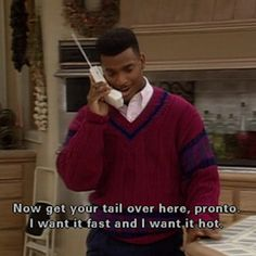 He knows how to order pizza the right way.   43 Reasons Why We Should All Be More Like Carlton Banks