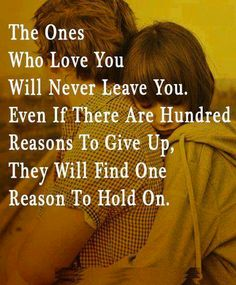 love quote: the ones who love you will never leave you, find more Love Quotes on LoveIMGs. LoveIMGs is a free Images Pinboard for people to share love images. Cute Quotes, Great Quotes, Quotes To Live By, Funny Quotes, Inspirational Quotes, Motivational, Quick Quotes, Awesome Quotes, Meaningful Quotes