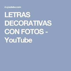 LETRAS DECORATIVAS CON FOTOS - YouTube