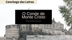 Conchego das Letras: Devaneios da Bel: O Conde de Monte Cristo
