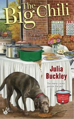 The Big Chili (An Undercover Dish Mystery #1) Julia buckley