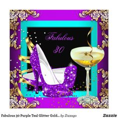 Fabulous 30 Purple Teal Glitter Gold Party Card Glitter Purple Teal Blue Fabulous 30 Champagne Black Silver Gold High Heels Womans Birthday Party Elegant Floral Gold Birthday Party Invitation Birthday Party. All Occasions Fabulous Elegant Events for Women, Girls, Party Invites for all ages, just customize to the age you want! 30th 40th 50th 60th 70th 75th, fifty, fantastic, Affordable, Cheap but classy!
