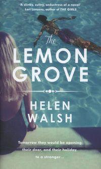 The lemon grove by Walsh, Helen, author Great Books, New Books, Best Books Of 2014, Harper Lee, To Kill A Mockingbird, Fiction Books, Love Book, So Little Time, Lemon