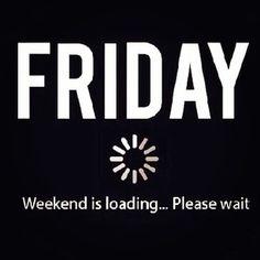 friday-weekend-is-loading-please-wait.jpg (306×306)