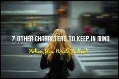 During the past few weeks we have discussed the four characters that strengthen your plot. We have discussed mirrors and foils, as well as static and dynamic characters. We have discussed the...