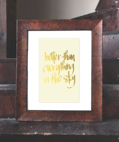Better Than Everything... | Gilded Poster
