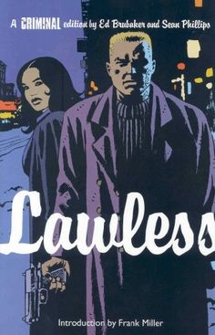 Criminal Vol. 2: Lawless by Ed Brubaker. $10.19. Publisher: Marvel (December 20, 2007). Publication: December 20, 2007. Author: Ed Brubaker