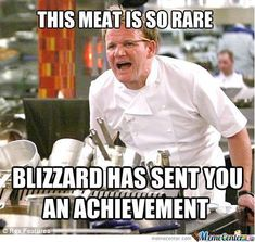 THIS MEAT IS SO RARE, BLIZZARD HAS SENT YOU AN ACHIEVEMENT!       XD