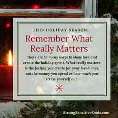 This holiday season, remember what really matters is the feeling you create for your loved ones, not the money you spend or how much you stress yourself out. #quotes #inspiration #holidaysurvival