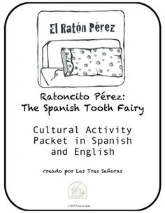 Ratoncito Prez is the little mouse who leaves a coin under children's pillows in exchange for their baby teeth in the Spanish speaking world.This 56 page cultural activity packet includes:*Reading Comprehension: Ratoncito Prez explanation in English and Spanish*True/False based on the reading in English and Spanish*Open ended questions based on the reading in English and Spanish*Spanish Listening Comprehension trailer for the Ratn Prez movie with youtube link, cloze activity, discussion…