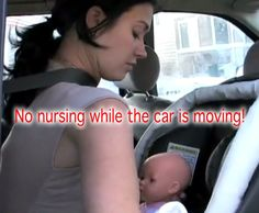 No nursing while the car is moving!