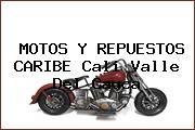 http://tecnoautos.com/wp-content/uploads/imagenes/concesionarios/motos/thumbs/motos-y-repuestos-caribe-cali-valle-del-cauca.jpg Teléfono y Dirección de MOTOS Y REPUESTOS CARIBE, Cali, Valle del Cauca, Colombia - http://tecnoautos.com/actualidad/directorio/concesionarios-motos/motos-y-repuestos-caribe-cali-valle-del-cauca-colombia/