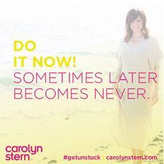 #getunstuck #carolynstern #achievemore #inspiration