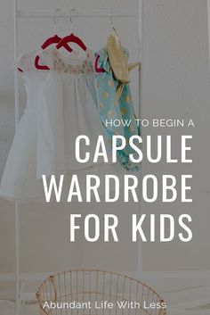 How to create a capsule wardrobe for kids | 4 myths that kept me from simplifying my kids closets | The secret to simplifying kids clothes | Simplify laundry | Minimalist closet for kids | #capsulewardrobeforkids #capsulewardrobe #minimalistfamily #minima