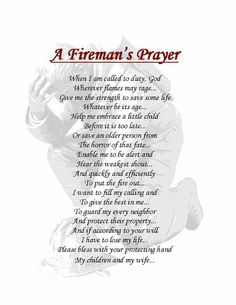 A Fireman's Prayer. Two special people in my life are fire fighters. Firefighter Mom, Firefighter Quotes, Volunteer Firefighter, Fireman's Prayer, Old Person, Shadow Box, Poems, Encouragement, Give It To Me