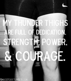 Sometimes it's not always about weight loss but about self love. My thighs do wonderful things, like powerful crossovers, and look kick ass in tights to boot.