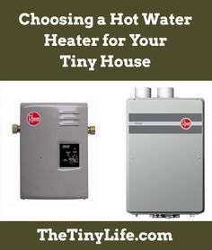 How do you go about choosing a water heater for your tiny house?