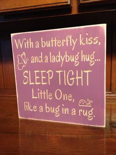 """Custom Carved Wooden Sign - """"With A Butterfly Kiss And A Ladybug Hug, Sleep Tight Little One Like A Bug In A Rug"""" by HayleesCloset on Etsy"""
