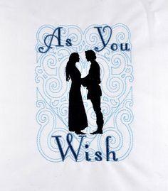 Princess Bride As You Wish machine embroidery design The Design Files, Your Design, Machine Embroidery Patterns, Fabric Art, I Am Happy, Wish, Geek Stuff, Stitch, Sewing