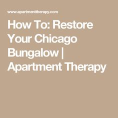 How To: Restore Your Chicago Bungalow