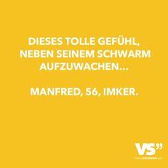 Dieses tolle Gefühl, neben seinem Schwarm aufzuwachen…Manfred, 56, Imker.