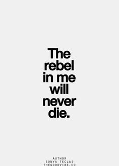 Always a rebel. #JustSayin