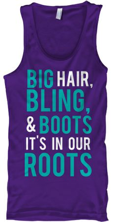 Limited Edition Country Girl Swagger Tank! Reserve your custom tank today! Available in several colors. Big hair, bling, and boots it's in our roots. Southern Girl Style, Country girl quotes, southern girl quotes.