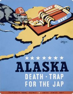 "Poster for Thirteenth Naval District, United States Navy, showing a rat representing Japan, approaching a mousetrap labeled ""Army, Navy, Civilian"", on a background map of the Alaska Territory"