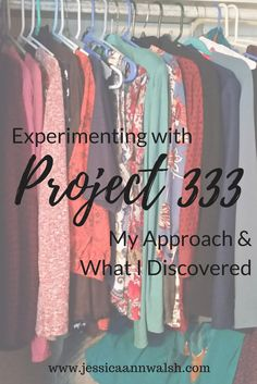 I learned a lot experimenting with Project 333, a minimalist fashion challenge that invites you to dress with 33 items or less for 3 months. Read how I approached the challenge and what I discovered.