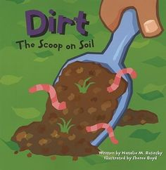 Dirt: The Scoop on Soil (Amazing Science (Picture Window))looks like a great rocks and soil kindergarten unit Plant Science, Easy Science, Preschool Science, Elementary Science, Science Classroom, Teaching Science, Science Education, Science For Kids, Science Activities