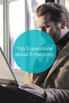 What are e-invoices and how does e-invoicing work? We answer the top 5 questions about e-invoicing that you need to know! Software, Invoice Template, Lus, Question And Answer, Questions, Print Templates, Need To Know, Learning, Articles